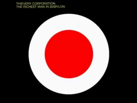 Thievery Corporation - The Richest Man In Babylon (2002)