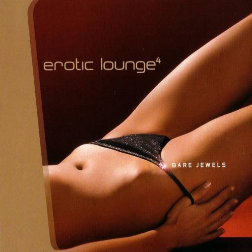 Erotic Lounge vol.4 Bare Jewels (2005)