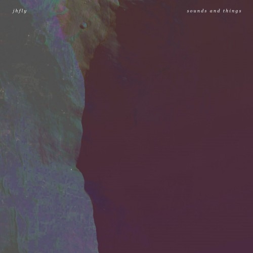 Jhfly - Sounds and things (2016)
